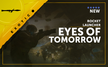 Eyes of Tomorrow - Exotic Rocket Launcher