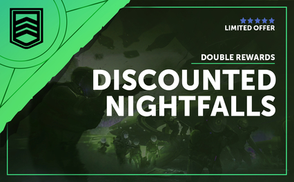 Discounted Nightfalls - Double Rewards