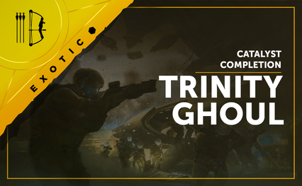 Trinity Ghoul Catalyst Completion