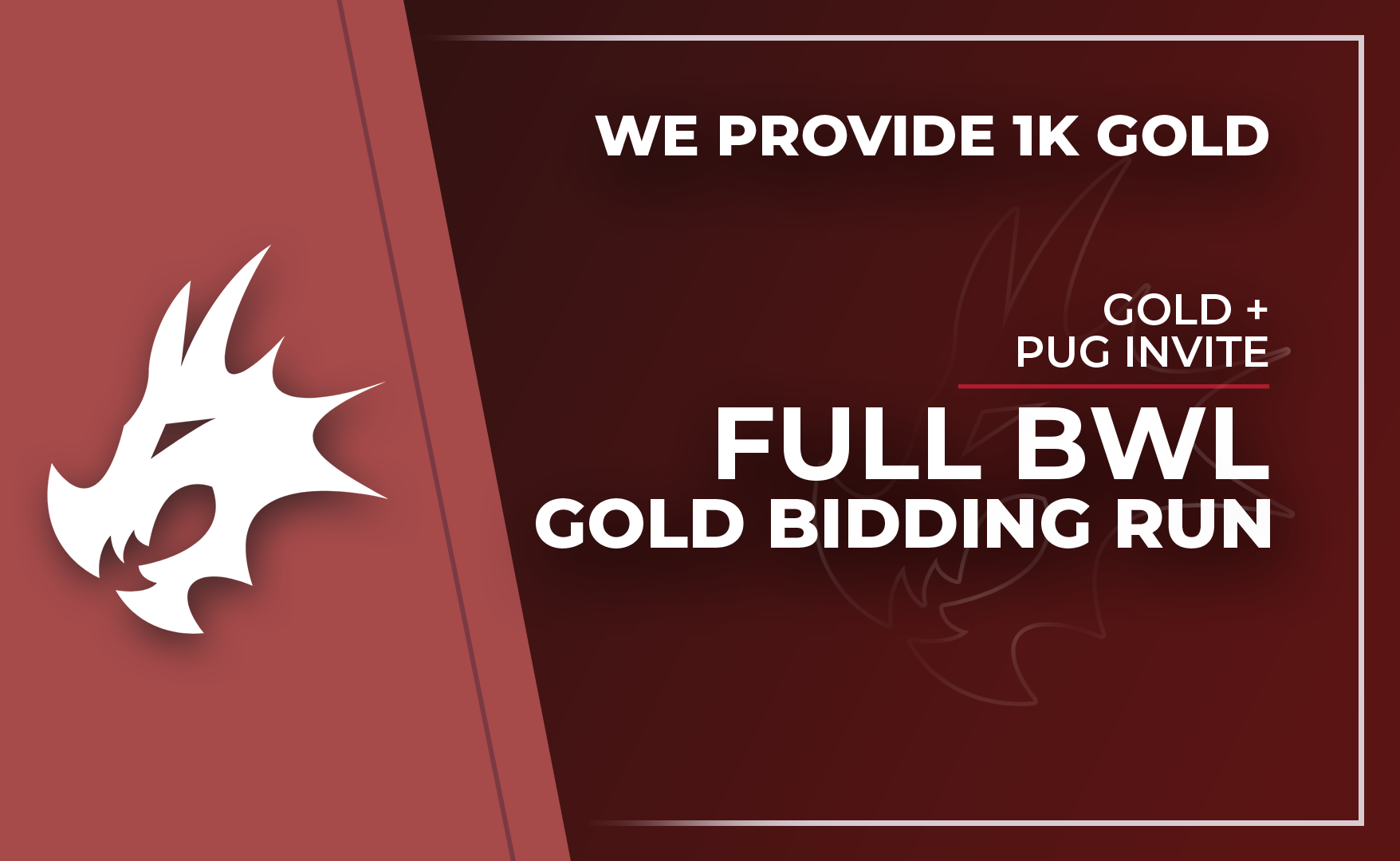 BWL Gold Bid Run - 1000 Gold