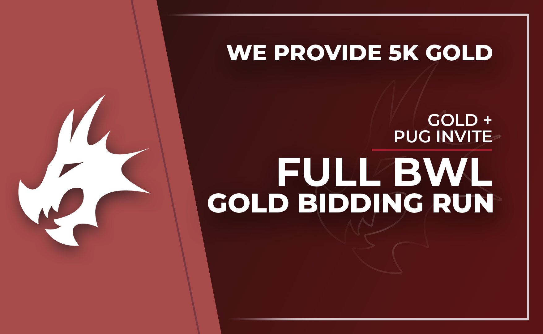 BWL Gold Bid Run - 5000 Gold